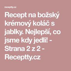 Recept na božský krémový koláč s jablky. Nejlepší, co jsme kdy jedli! - Strana 2 z 2 - Receptty.cz
