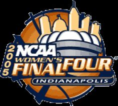 2005 NCAA Women's Final Four Primary Logo - Baylor, Michigan State, LSU, Tennessee @ Indianapolis