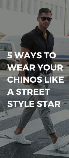 5 ways to wear chinos like a street style star. #streetstyle #chinos