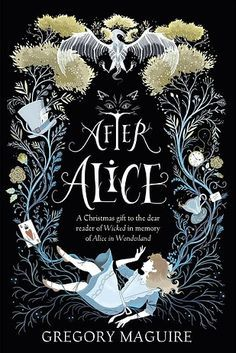 After Alice by Gregory Maguire – Out now | 22 Brilliant New Books You Should Read This Autumn