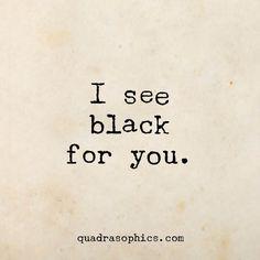Ich sehe Schwarz fuer dich