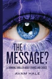 The Message? by Avam Hale - Temporarily FREE! @OnlineBookClub