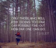 Just go as far as you can.