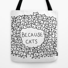 Because cats by Kitten Rain as a high quality Tote Bag. Free Worldwide Shipping available at Society6.com from 11/26/14 thru 12/14/14. Just one of millions of products available.