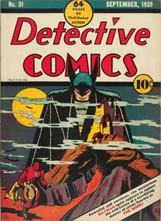 Detective Comics #31 (September 1939): Classic Bob Kane cover, 3rd Batman cover appearance. Record sale: $65,000. Click for appraisal