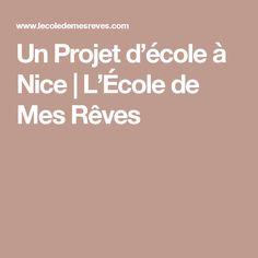Un Projet d'école à Nice | L'École de Mes Rêves