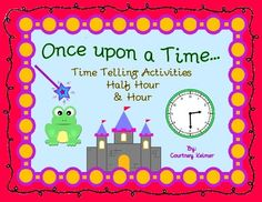 """***This item will be FREE for the day on February 28, 2015 only!  Check out my blog at somedivineintervention.wordpress.com for details and more freebies!  Please leave me some feedback love if you download, and follow me for more exclusive offers!This """"Once Upon A Time"""" telling time packet has a fairy tale theme with castles, frogs and magic wands."""