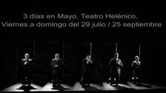 3 días en mayo , Teatro Helénico, corta temporada.