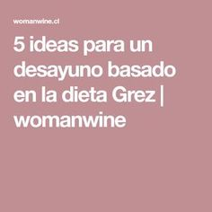 5 ideas para un desayuno basado en la dieta Grez | womanwine Menu Dieta, Paleo, Keto, Gluten Free, Healthy Recipes, Cooking, Fitness, Recipes For Weight Loss, Healthy Dieting