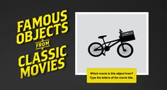 famous objects from classic movies... definitely a really cool time waster.