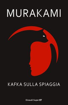 Haruki Murakami, Kafka sulla spiaggia, Einaudi.