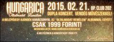 """""""Oltalmad remélem"""" karácsonyi albumunkhoz járó ajándék belépőjegy a 2015. február 21-i budapesti Club 202-ben megrendezésre kerülő Hungarica koncertre érvényes, amely egy különleges dupla koncert lesz!"""