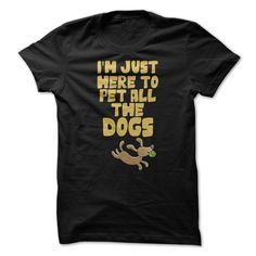 """I'm just here to pet all the dogs"" tee shirt. Great gift for shelter or rescue volunteer."