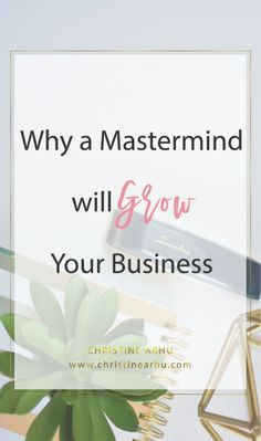 Why A Mastermind Will Grow Your Business. From Christine Arhu Small Business Resources, Business Advice, Business Entrepreneur, Online Business, Business Coaching, Business Hub, Entrepreneur Ideas, Small Business Start Up, Growing Your Business