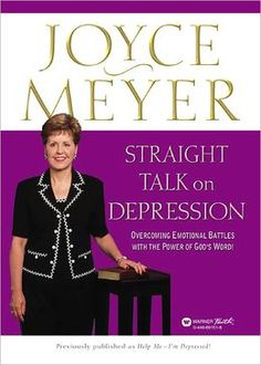 Straight Talk on Depression: Overcoming Emotional Battles with the Power of God's Word! by Joyce Meyer