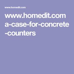 www.homedit.com a-case-for-concrete-counters