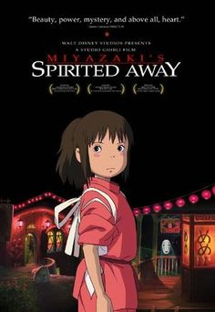 Spirited Away...though I'm not an anime watcher Miyazaki has an imagination like no other and this film is a must see.