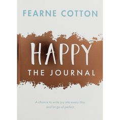 Happy: The Journal: A chance to write joy into every day and let go of perfect by Fearne Cotton (Paperback, for sale online Fearne Cotton, Nonfiction Books, Reading Lists, Letting Go, Happy Journal, It Works, Joy, Let It Be, Writing