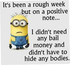 But the week isn't over yet! - funny minion memes, Funny Minion Quote, funny minion quotes, Funny Quote, Minion Quote - Minion-Quotes.com