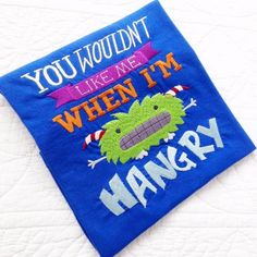 You won't like me when im hungry  children's T shirt