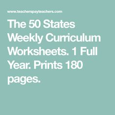 The 50 States Weekly Curriculum Worksheets.  1 Full Year.  Prints 180 pages.
