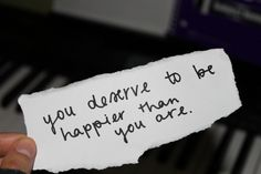 Happier. Was told this for so many years, then it dawned on me what to do! And I have never turned back -M
