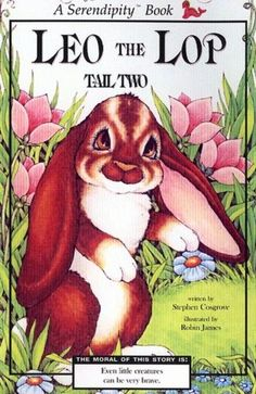 Leo the Lop Tail Two by Stephen Cosgrove, Robin James (Illustrator) Robin James, Vintage Children's Books, Vintage Art, Funny Bunnies, Nature Center, Arte Pop, My Escape, Bedtime Stories, Book Authors