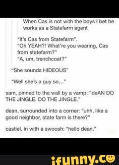 What are you wearing, Cas from State Farm? My vessels name is Jimmy Novak....  Lmaoooo I crack myself up