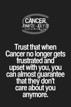 If we care, we will react in some way. Even if it is anger but when you get no reaction, that means we really don't care about you anymore. #Cancer #Cancerian #Moonchild