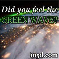 Did You Feel The Green Wave?