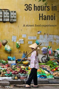 Hanoi is one of the world's great food cities - the street food is to die for…