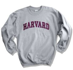 I want a Harvard sweatshirt for around the house, even though Im not even close to going there!