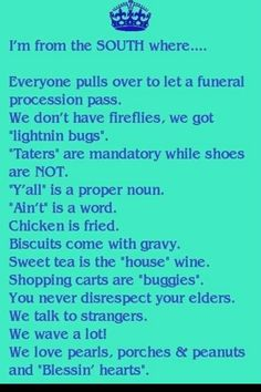 Life in the South - So true! I know, because I'm a southern girl!