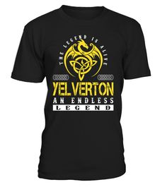 The Legend is Alive YELVERTON An Endless Legend Last Name T-Shirt #LegendIsAlive