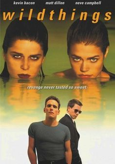 Wild Things (1998) When guidance counselor Sam Lombardo (Matt Dillon) rejects the advances of teen-socialite Kelly Van Ryan (Denise Richards), she accuses him of rape. In short order Sam's suspended by the school, rejected by the country club, and fighting to get his life back. Bill Murray plays an unscrupulous lawyer; Theresa Russell plays Kelly's mom; and Neve Campbell is perfect as a disturbed teen in a tale that leaves viewers guessing until the bitter end.