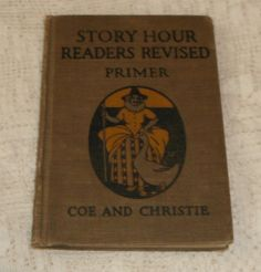 Story Hour Readers Revised Primer by Coe and by Starrylitvintage