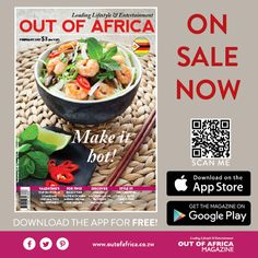 Make it Hot! FEBRUARY 2017 issue ON SALE NOW  Welcome to our - Make It Hot! ISSUE. If youre looking to have a joy-filled Valentines Day we have put together the best gifts menu ideas and everything else youll need to make your loved one feel extra special. So sit back relax and be entertained by OUT OF AFRICA whilst listening to the beautiful February rain on your roof.  Buy February 2017 OUT OF AFRICA Magazine - OUT NOW!