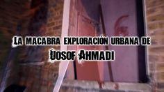 La macabra exploración urbana de Uosof Ahmadi
