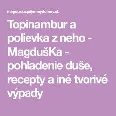 Topinambur a polievka z neho - MagdušKa - pohladenie duše, recepty a iné tvorivé výpady