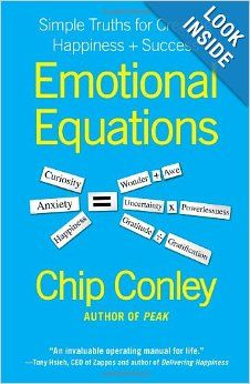 Emotional Equations: Simple Truths for Creating Happiness + Success: Chip Conley: 9781451607253: Amazon.com: Books