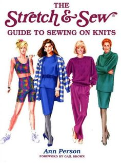 The Stretch & Sew Guide to Sewing on Knits (Creative Machine Arts Series): Ann Person: 9780801985935: Amazon.com: Books