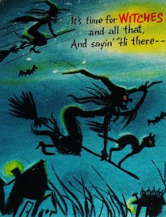 """It's time for witches and all that, And sayin' """"Hi there - Vintage WITCH Card - broom - black cat - bats - blue / yellow"""