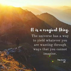 It is a magical thing - The universe has a way to yield whatever you are wanting through ways that you cannot imagine. #positivitynote #upliftingyourspirit