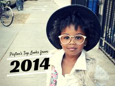 Peyton's best of 2014.  Kids fashion, street style, natural hair, curly kids