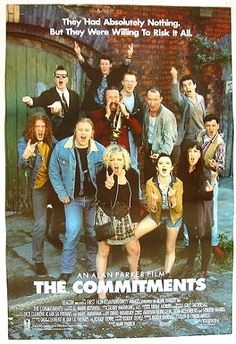 """The Commitments - a great little """"lets put together a band"""" musical comedy movie about the rise and fall of a blue-eyed, retro-soul group from the UK!"""