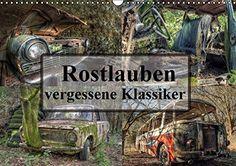 Rostlauben - vergessene Klassiker (Wandkalender 2016 DIN A3 quer)