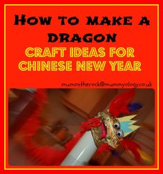 How to make a dragon... Craft ideas for Chinese New Year : Mummyology.co.uk