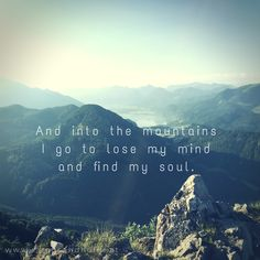 And into the mountains I go, to lose my mind and find my soul. Hiking quote, mountain quote, nature quote Wandern in Salzkammergut