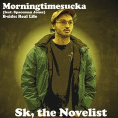 Sk, the Novelist feat. Spaceman Jones - Morningtimesucka [MP3]