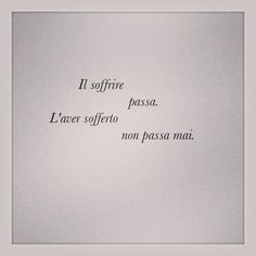 La tristezza non ha tempo Bff Quotes, Poetry Quotes, Words Quotes, Italian Phrases, Italian Quotes, Sense Of Life, Clever Quotes, Some Words, Sentences